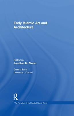Early Islamic Art and Architecture