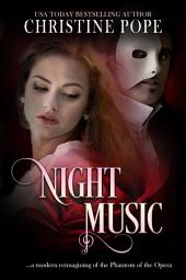 Night Music: A Modern Reimagining of the Phantom of the Opera