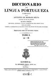 Diccionario Da Lingua Portugueza: Volume 1