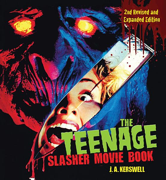 Download The Teenage Slasher Movie Book  2nd Revised and Expanded Edition Book