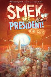 The Smek Smeries, Book 2: Smek for President