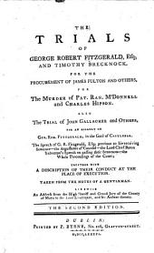 The Trials of G. R. Fitzgerald, T. Brecknock, J. Fulton, and others, for the procurement of, and for the murder of P. R. McDonnell, and C. Hipson. Also the trial of J. Gallagher and others for an assault on G. R. Fitzgerald, esq. in the gaol of Castlebar. Taken from the notes of a Gentleman, i.e. George Joseph Browne