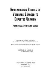 Epidemiologic Studies of Veterans Exposed to Depleted Uranium: Feasibility and Design Issues