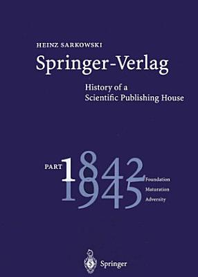 Springer Verlag  History of a Scientific Publishing House