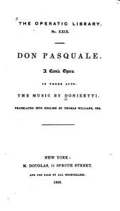 Don Pasquale: A Comic Opera in Three Acts