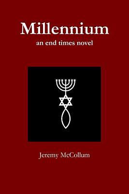 Millennium  an end times novel