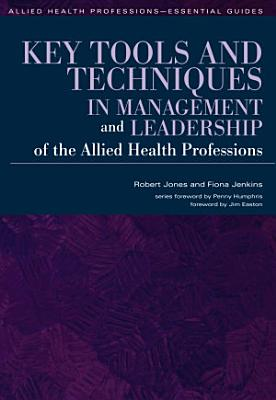 Key Tools and Techniques in Management and Leadership of the Allied Health Professions PDF