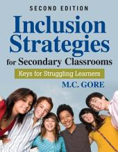 Inclusion Strategies for Secondary Classrooms: Keys for Struggling Learners, Edition 2