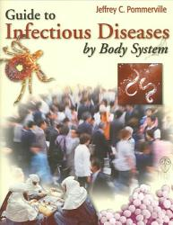 Guide To Infectious Diseases By Body System Book PDF