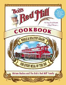Bob s Red Mill Cookbook Book