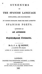 Synonyms of the Spanish Language Explained, and Eludicated by Copious Extracts from the Most Approved Spanish Poets: Intended as an Appendix to English-Spanish Dictionaries
