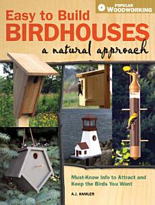 Easy to Build Birdhouses   A Natural Approach PDF