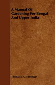 A Manual of Gardening for Bengal and Upper India PDF