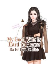 My Good Wife is Hard to Please PDF