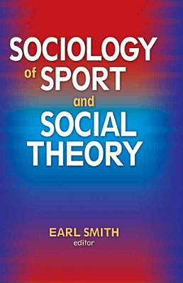 Sociology of Sport and Social Theory PDF