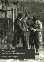 The Poor Clerk and His Crooked Sixpence