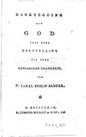 Dankzegging aan God voor zyne herstelling van eene gevaarlyke krankheid: Volume 1