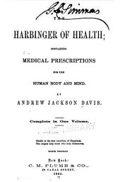 The Harbinger of Health: Containing Medical Prescriptions for the Human Body and Mind