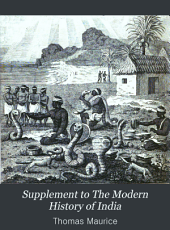 Supplement to The Modern History of India: Bringing that History Down to the Year of Our Lord 1788, when the Imperial Mogul Dynasty, by the Blinding and Dethronement of Shah Aulum, Virtually Became Extinct, Volume 2
