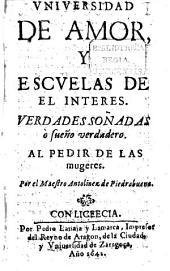 Universidad de Amor, y Escuelas de el interes: Verdades sonadas o sueño verdadero : Al pedir de las mungeres, Volume 1