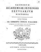 Sacrorum academiae Ienensis secularium historia