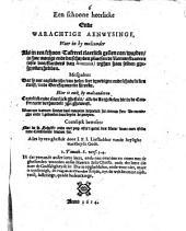 Een schoone heerlicke ende warachtige aenwysinge, waer in by malcander als in een schoon tafereel claerlick gesien can worden, inhoe menige ende verscheyden plaetsen de remonstranten (ofte voorstanders van Arminius) teghen haer selven ghesproken hebben ...