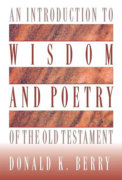 An Introduction to Wisdom and Poetry of the Old Testament Pdf Book