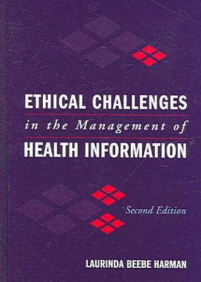 Ethical Challenges in the Management of Health Information PDF