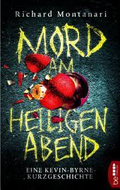 Mord am Heiligen Abend: Eine Kevin-Byrne-Kurzgeschichte