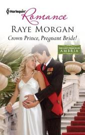 Crown Prince, Pregnant Bride!