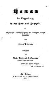 Henau im Toggenburg, in der Vor- u. Jetztzeit, mit vorzüglicher Berücksichtigung der dortigen evangel. Gemeinde und deren Pfarrer