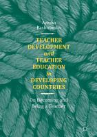Teacher Development and Teacher Education in Developing Countries PDF