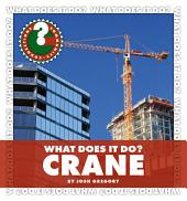 What Does It Do? Crane