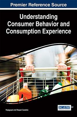 Understanding Consumer Behavior and Consumption Experience