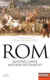 Rom: Aufstieg einer antiken Weltmacht - Ein SPIEGEL-Buch