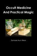 Occult Medicine And Practical Magic
