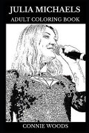 Julia Michaels Adult Coloring Book  Grammy Award Winner and Millennial Star  Beautiful Singer and Acclaimed Songwriter Inspired Adult Coloring Book PDF
