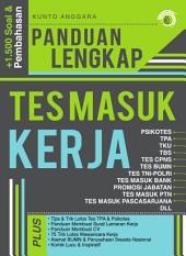 Panduan Lengkap Tes Masuk Kerja: Psikotes, TPA, TKU, TBS, Tes Masuk Bank, Tes CPNS, Tes BUMN, Tes TNI POLRI, Promosi Jabatan, dll.
