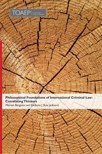 Philosophical Foundations of International Criminal Law