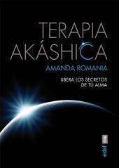Terapia Akáshica: Libera los secretos de tu alma