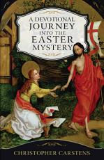 A Devotional Journey into the Easter Mystery PDF