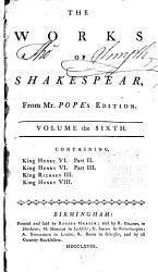 The Works of Shakespear  King Henry VI  pt  II III  King Richard III  King Henry VIII PDF