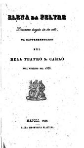 Elena da Feltre: dramma tragico in tre atti : da rappresentarsi nel Real Teatro S. Carlo nell'autunno del 1838