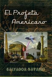 El Profeta Americano: Un guión cinematográfico sobre la increíble vida de Philip K. Dick