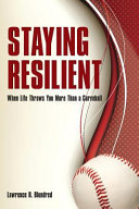 Staying Resilient When Life Throws You More Than a Curveball