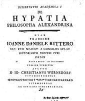 Diss. acad. I. de Hypatia, philosopha Alexandrina