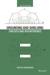 Grounding and Shielding: Circuits and Interference, Edition 6
