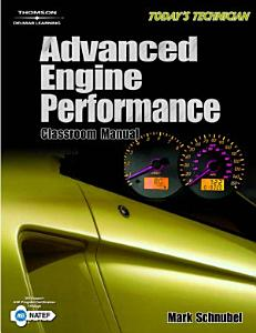Today s Technician  Advanced Engine Performance Classroom Manual and Shop Manual PDF