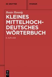 Kleines Mittelhochdeutsches Wörterbuch: Ausgabe 6