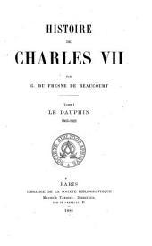 Histoire de Charles VII: Volumes1à6